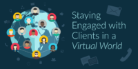 Staying Engaged with Clients in a Virtual World