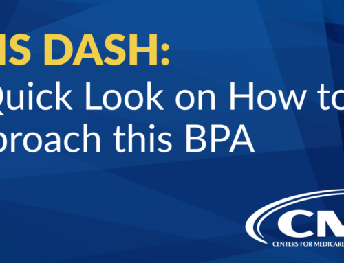 CMS DASH: A Quick Look on How to Approach this BPA