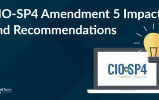 CIO-SP4 Amendment 5 Impacts